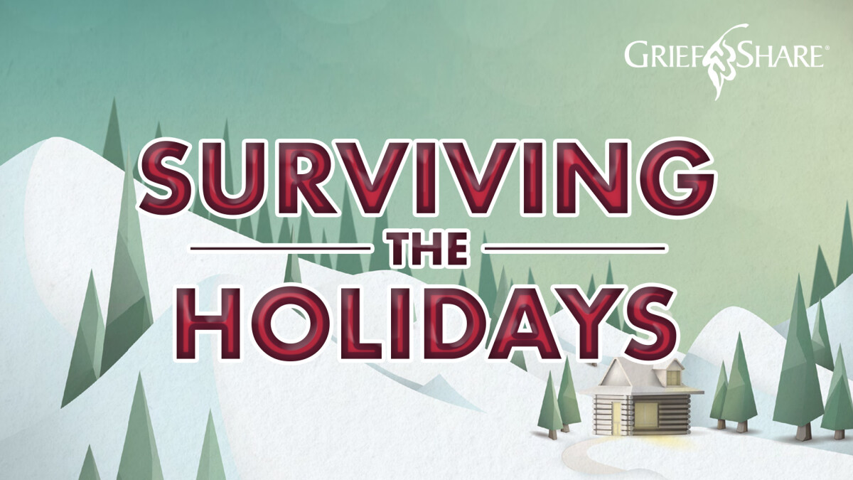 """GriefShare """"Surviving the Holidays"""""""