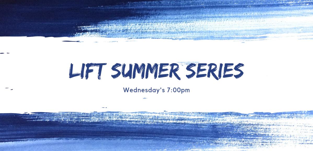 Lift Summer Series